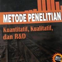Metode Penelitian Kuantitatif, Kualitatif dan R&D, Prof Dr Sugiyono