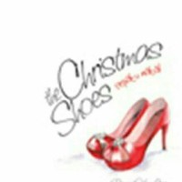 A Novel Based on the #1 Single The Christmas Shoes by New Song