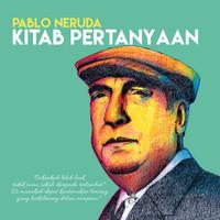 Kitab Pertanyaan, Pablo Neruda