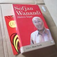 Sofyan Wanandi - Aktifis Sejati