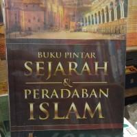 Buku Pintar SEJARAH & PERADABAN ISLAM
