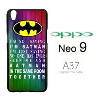 Batman Quote In Same Room Z2608 Casing HP Oppo Neo 9 / A37 Custom Cas