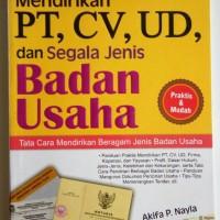 Panduan Lengkap Praktis Mendirikan PT, CV, UD, Sgala Jenis Badan Usaha