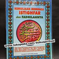 Fadhilah membaca istighfar - kemuliaan dan manfaat membaca istighfar