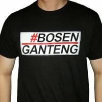 Kaos #Bosen Ganteng