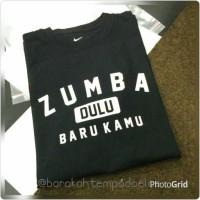 harga T-shirt / Kaos Zumba Dulu Baru Kamu Tokopedia.com