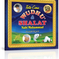 Tata Cara Wudhu Dan Shalat Nabi Muhammad