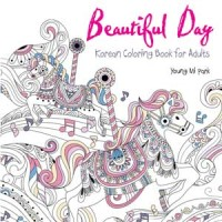 BEAUTiFUL DAY, KOREAN COLORING BOOK FOR AD*LTS