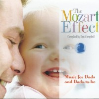 CD The Mozart Effect - Music for Dads and Dads to Be