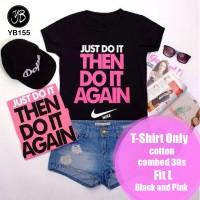 Harga Kaos Tee T  shirt Fashion Kaos Just Do It Then Do It Again | WIKIPRICE INDONESIA