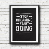 Poster Quote Motivasi - Stop Dreaming Start Doing - Wall Decor