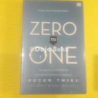 Zero To One (Membangun Startup Membangun Masa Depan) Peter Thiel