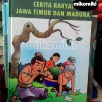 Seri Dongeng Nusantara : Cerita Rakyat Jawa Timur dan Madura