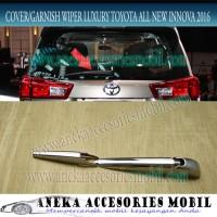 Garnish / Cover Wiper Luxury Toyota All New Innova Reborn 2016