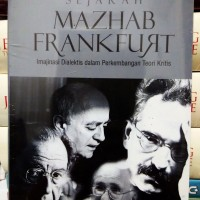 harga Sejarah Mazhab Frankfurt:Imajinasi Dialektis,Perkembangan Teori Kritis Tokopedia.com