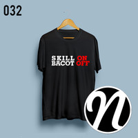 Tshirt Dota2 Skill ON Bacot OFF Size L (Kaos Dota2 030)