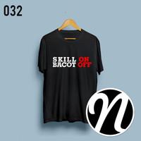 Tshirt Dota2 Skill ON Bacot OFF Size S (Kaos Dota2 030)