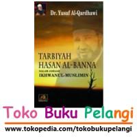 Tarbiyah Hasan Al Banna dalam Jama'ah Ikhwanul Muslimin