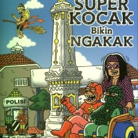 Kumpulan Cerita Super Kocak Bikin Ngakak oleh Noe R Noegroho