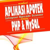 Membuat aplikasi apotek integrasi barcode scanner dengan PHP & MySQL