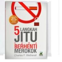 5 Langkah Jitu Cara Berhenti Merokok