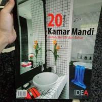 iDEA - 20 Inspirasi Kamar Mandi (Indah, Bersih dan Sehat)