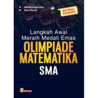 Langkah Awal Meraih Mendali Emas Olimpiade Matematika SMA