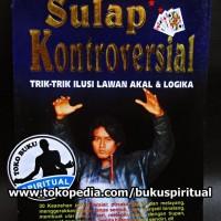 Sulap Kontroversial (Buku panduan trik ilusi lawan akal dan logika)