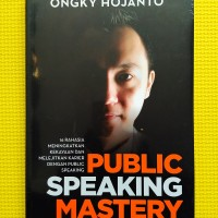 Public Speaking Mastery Edisi Revisi (Soft Cover) oleh Ongky Hojanto