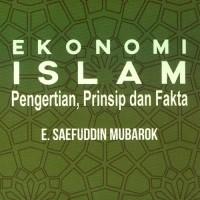 Ekonomi Islam Pengertian, Prinsip Dan Fakta - E. Saefuddin Mubarok