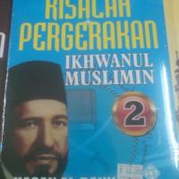 Risalah Pergerakan Ikhwanul Muslimin Jilid 2 (Soft Cover)
