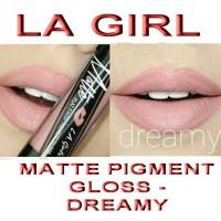 Jual LA GIRL - MATTE PIGMENT GLOSS - DREAMY Murah