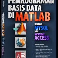 Buku Pemrograman Basis Data di Matlab Dengan MySQL dan MS Access + CD