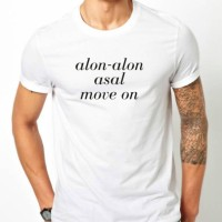 Kaos Kata Unik - Alon Asal Move On - bs kreasi kata sendiri (ar)