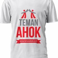 Kaos Teman Ahok Basuki Tjahaja Purnama Cagub DKI Jakarta Independen