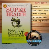 Super Health Gaya Hidup Sehat Rasulullah - Pro U Media - Karmedia