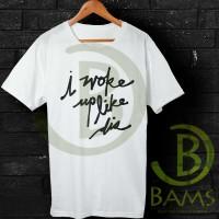 Kaos Cowok / Cewek - T Shirt - Kaos I Woke up Like Dis Quotes - AJ