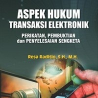 Harga Aspek Hukum Transaksi Elektronik Perikatan Pembuktian dan Penyelesai | WIKIPRICE INDONESIA