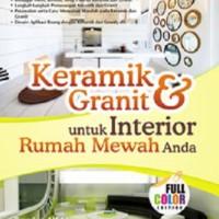 Keramik & Granit Untuk Interior Rumah Mewah Anda (Soft Cover)