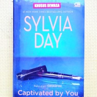 Crossfire#4: Terjerat Olehmu (Captivated By You) Sylvia Day