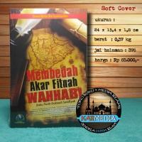Soft Cover- Membedah Akar Fitnah Wahabi -Pustaka Imam Bonjol- Karmedia