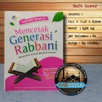 Mencetak Generasi Rabbani - Rumah Ilmu - Karmedia