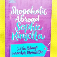 Chicklit: Si Gila Belanja Merambah Manhattan (Shopaholic Abroad) - Cov