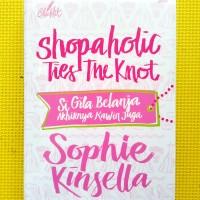 Chicklit:Si Gila Belanja Akhirnya Kawin Juga(Shopaholic Ties The Knot)
