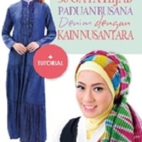 30 Gaya Hijab Panduan Busana Denim dengan Kain Nusantara (Soft Cover)