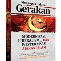Mengupas Gerakan Modernisasi Liberalisme Westernisasi Islam