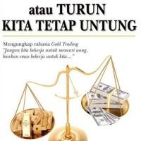 Harga Emas Naik Atau Turun Kita Tetap Untung - Frento T. Suharto