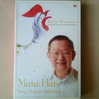 Mata Hati Sang Pioneer Indonesia (Biografi Pandji Wisaksana)