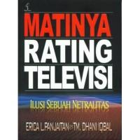 "Yayasan Obor ""Matinya Rating Televisi: Ilusi Sebuah Netralitas"