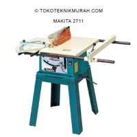 Makita 2711 Mesin Potong Kayu Kuat Powerfull Table Saw